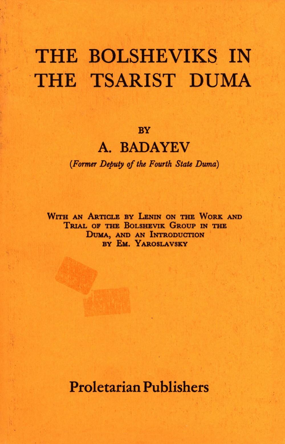 A. Badayev: The Bolsheviks in the Tsarist Duma