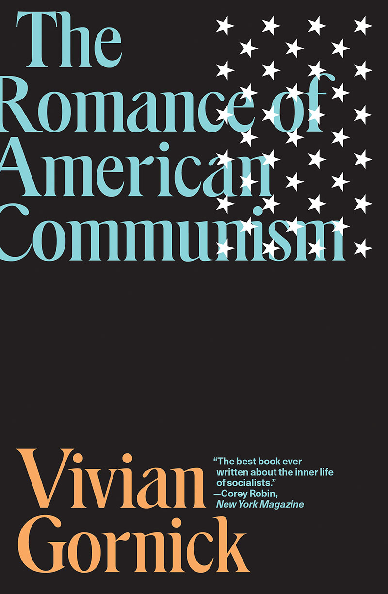 Vivian Gornick: The Romance of American Communism