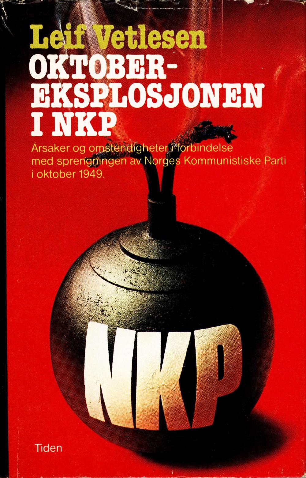 Leif Vetlesen: Oktobereksplosjonen i NKP