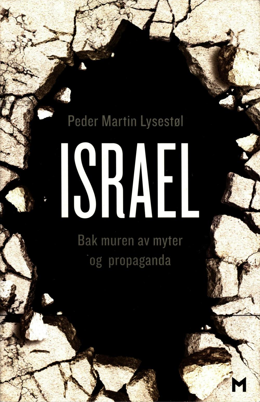 Peder Martin Lysestøl: Israel - Bak muren av myter og propaganda