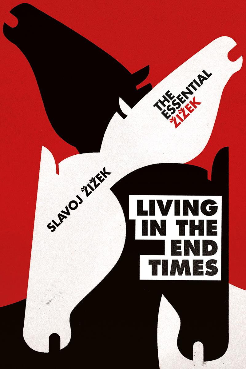 Slavoj Zizek: Living in the End Times