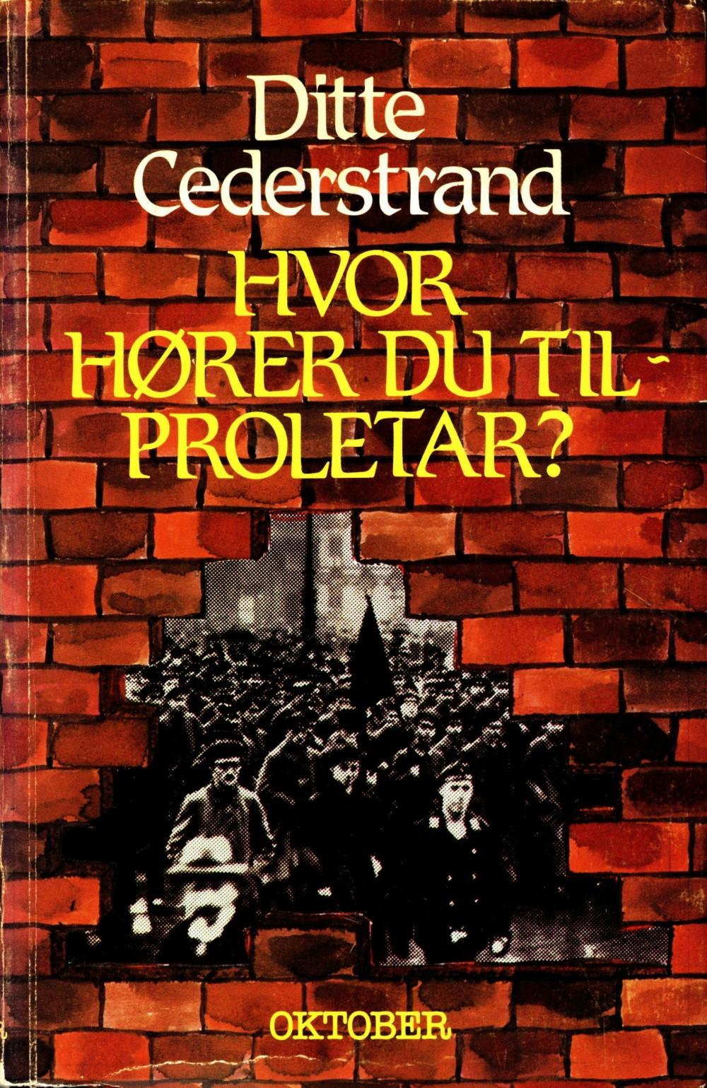 Ditte Cederstrand: Hvor hører du til, proletar?