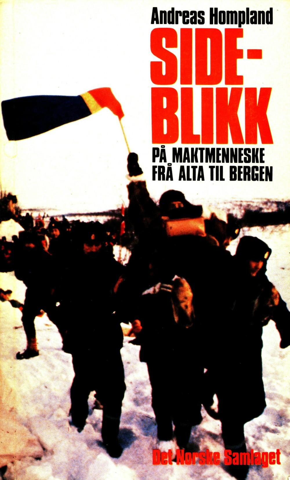 Andreas Hompland: Sideblikk på maktmenneske frå Alta til Bergen