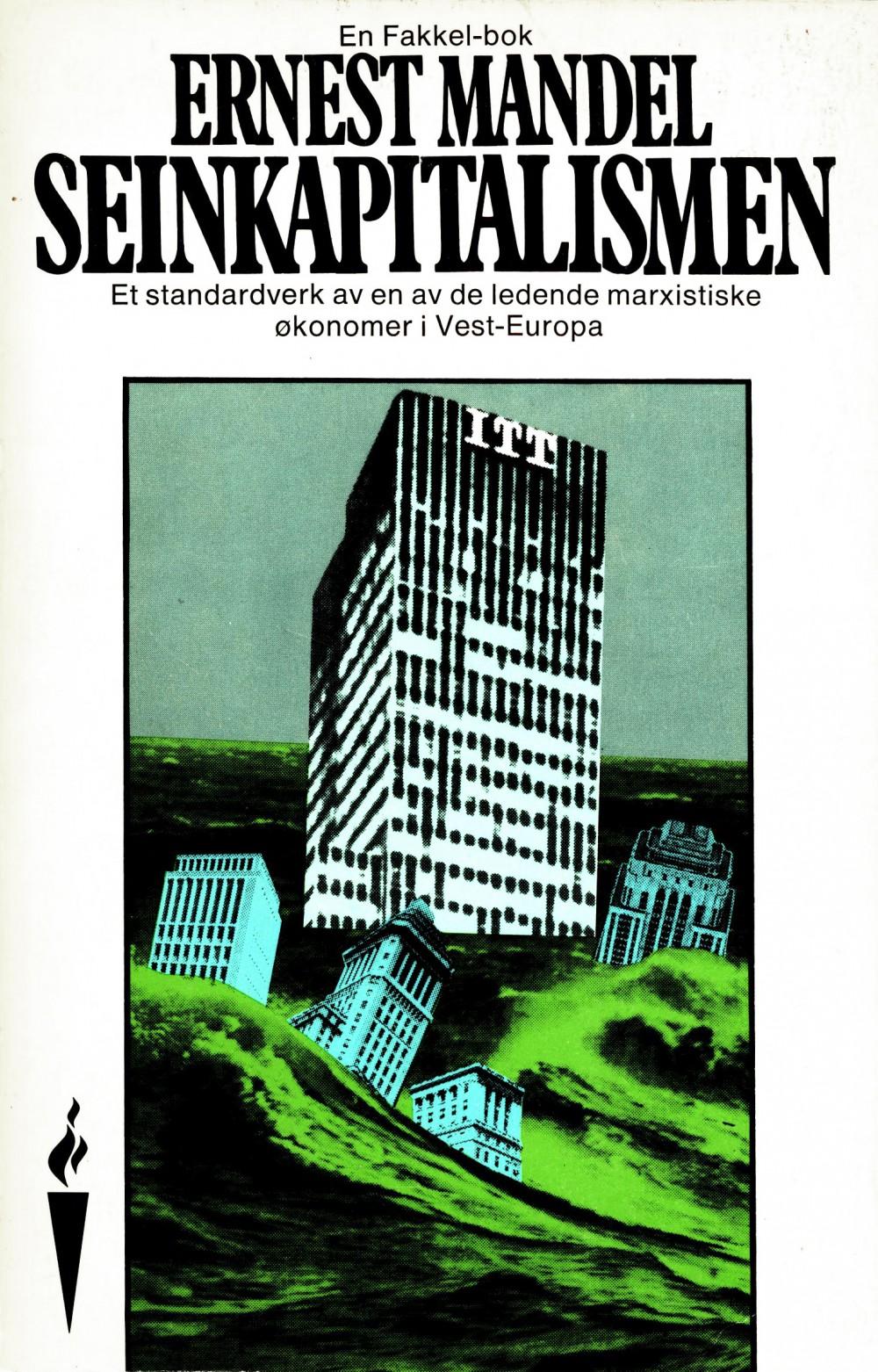 Ernest Mandel: Seinkapitalismen - Forsøk på en marxistisk forklaring