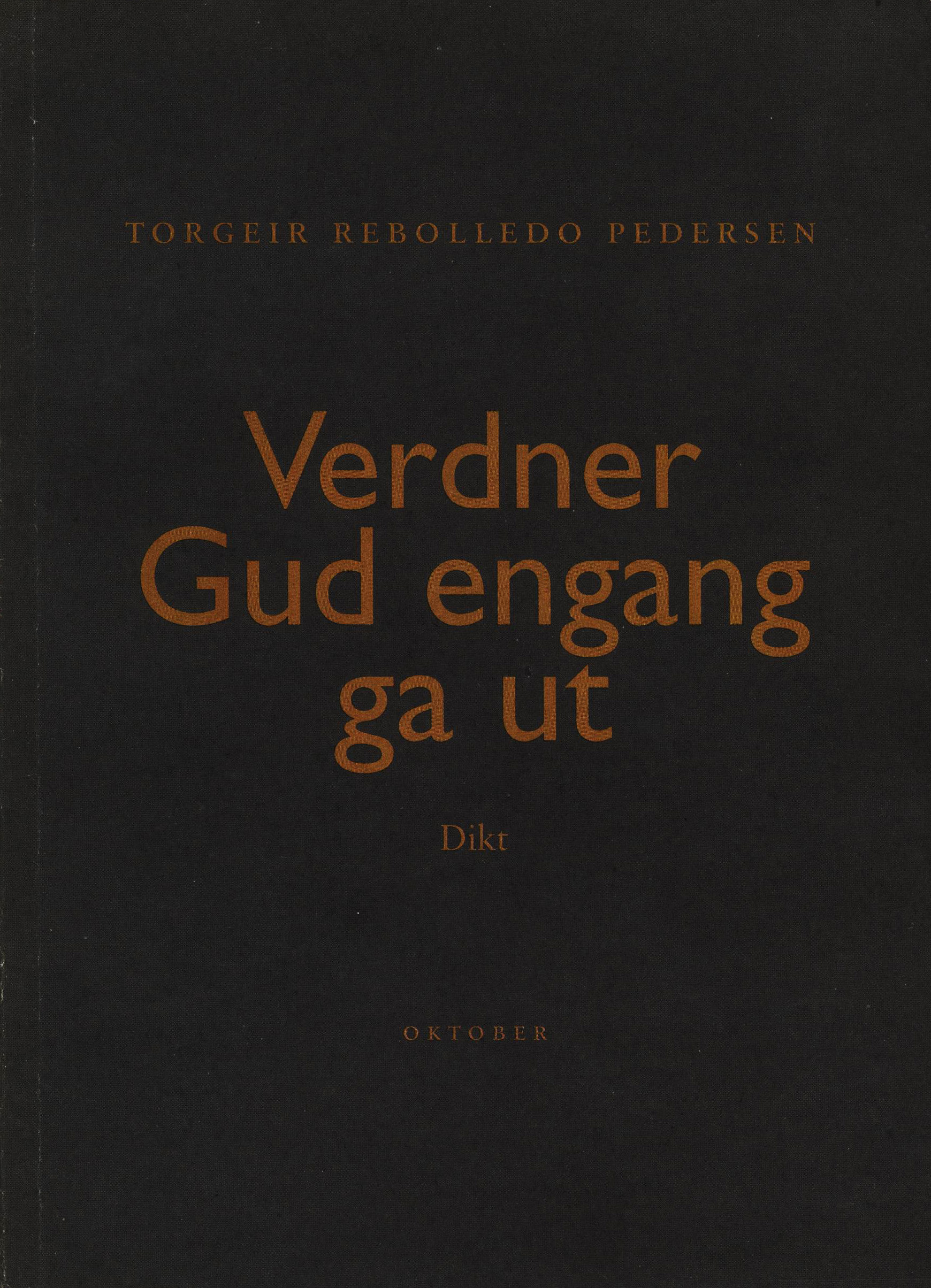 Torgeir Rebolledo Pedersen: Verdner Gud engang ga ut