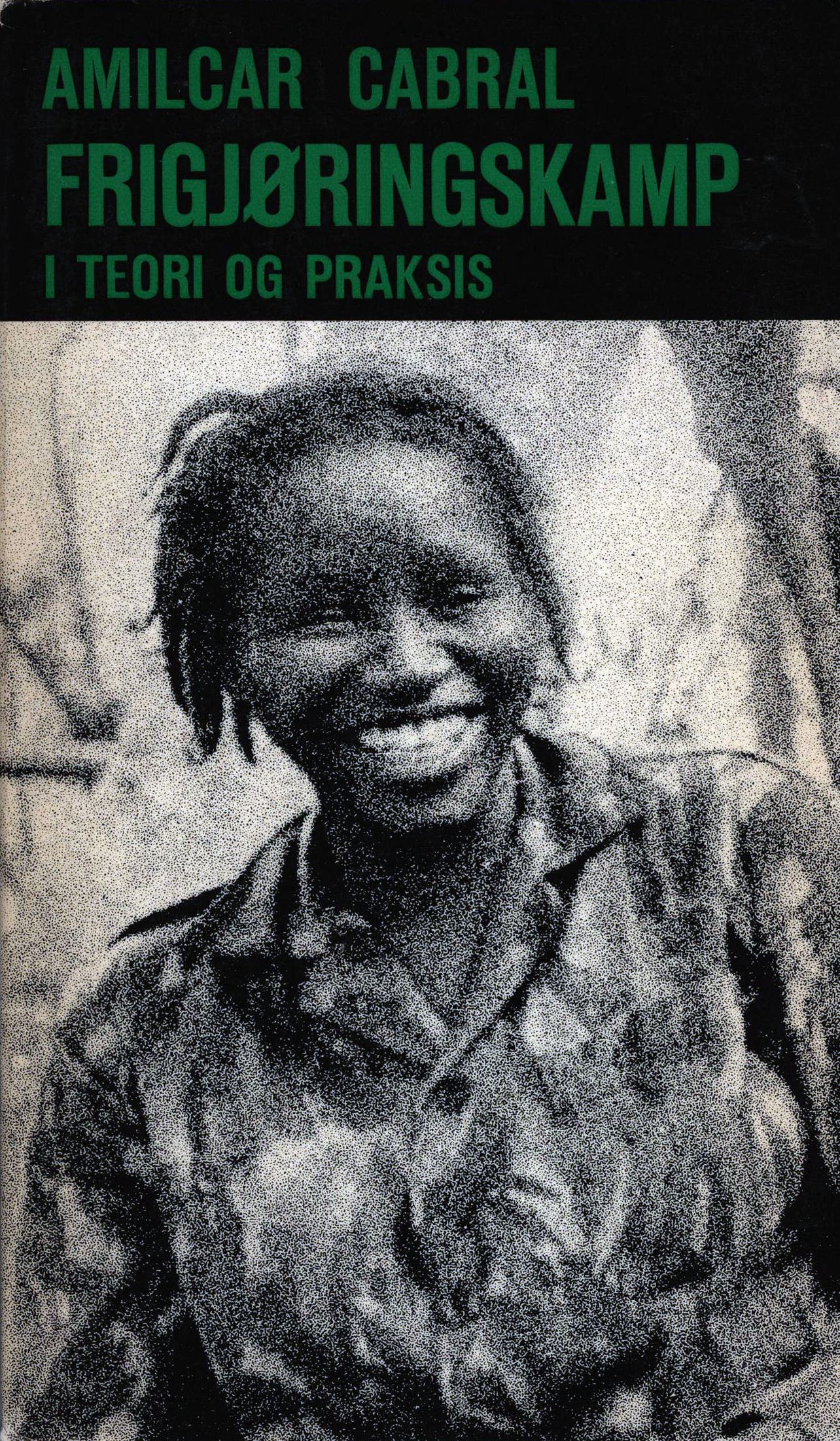 Amilcar Cabral: Frigjøringskamp i teori og praksis