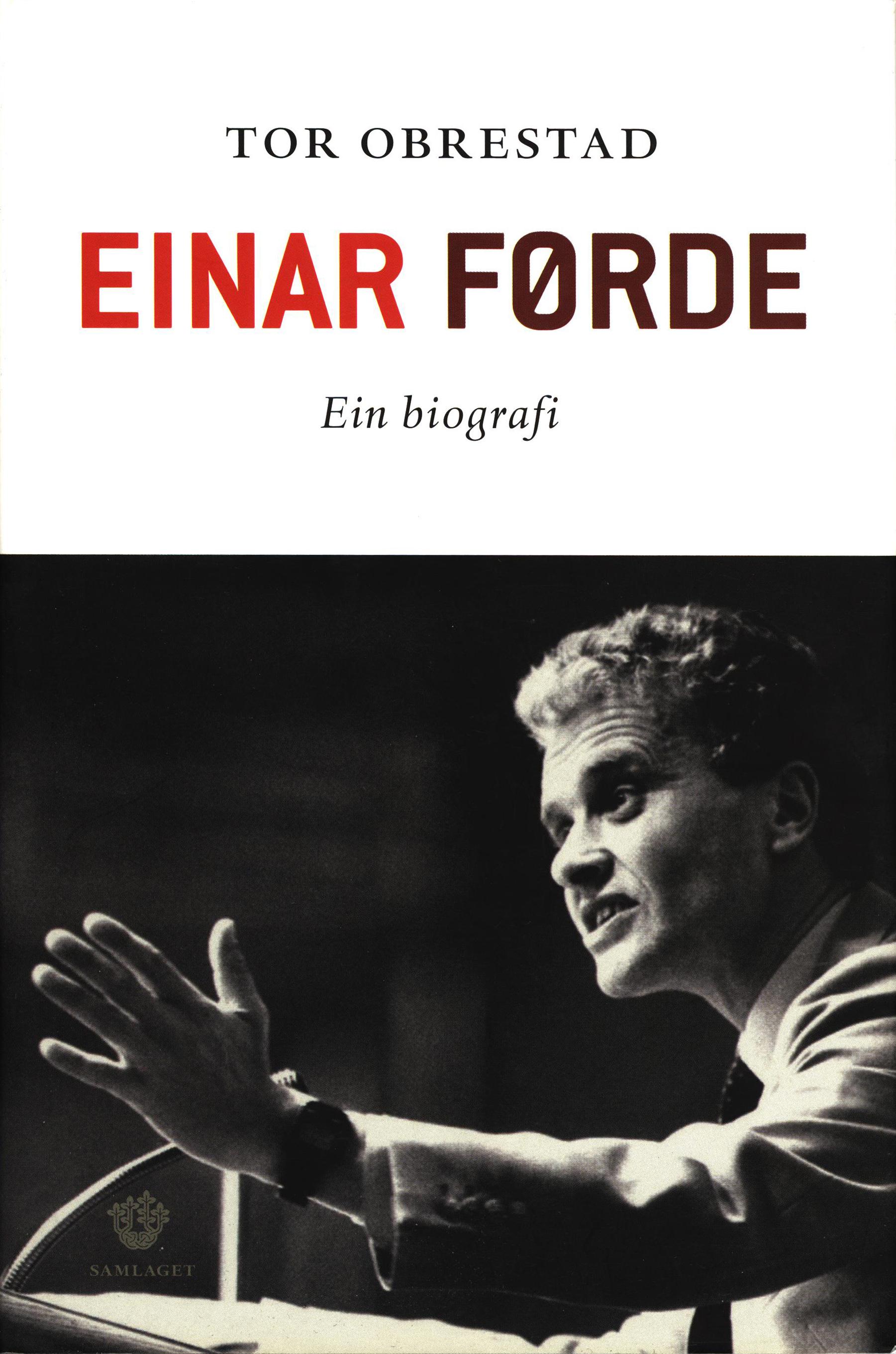 Tor Obrestad: Einar Førde - Ein biografi