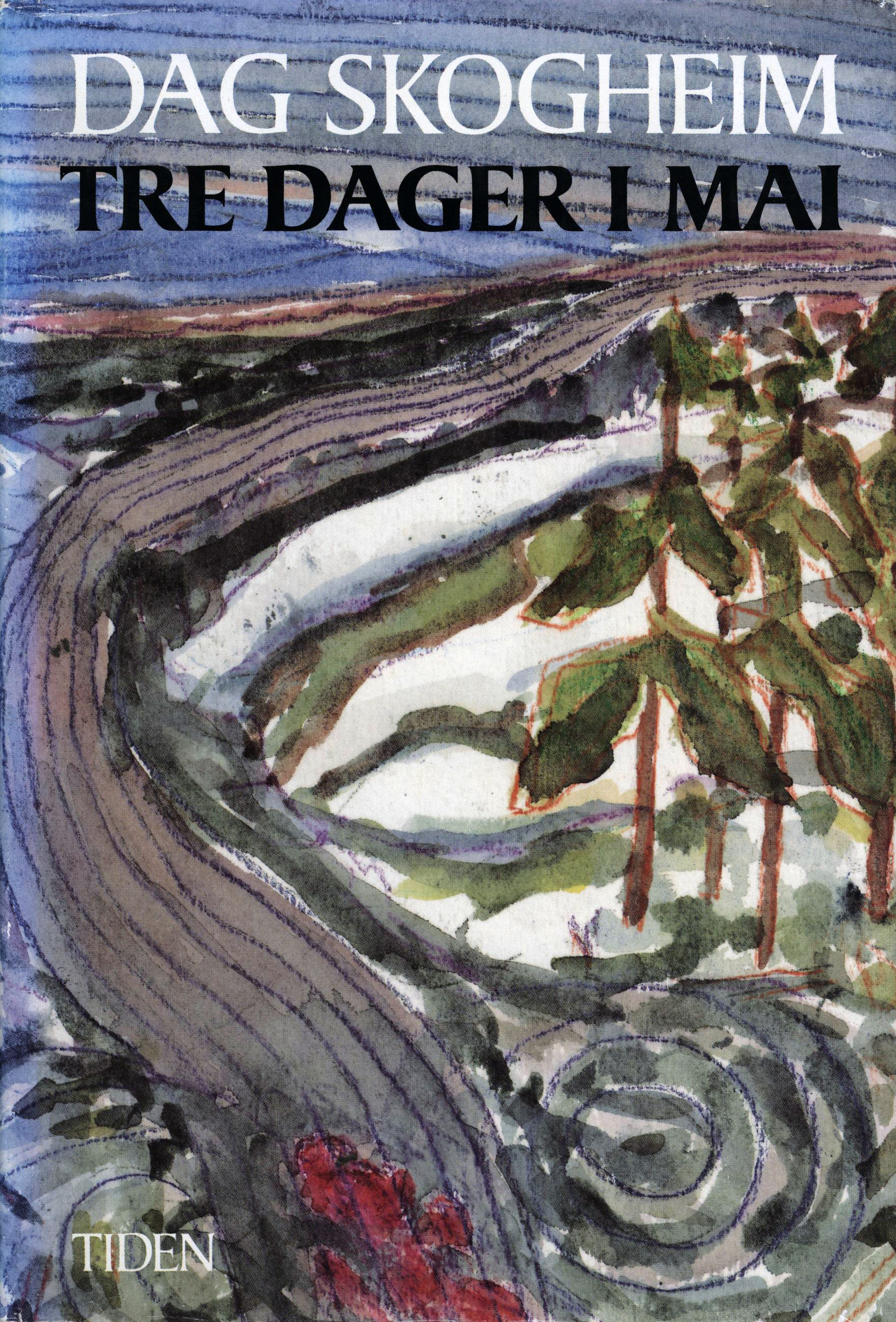Dag Skogheim: Tre dager i mai