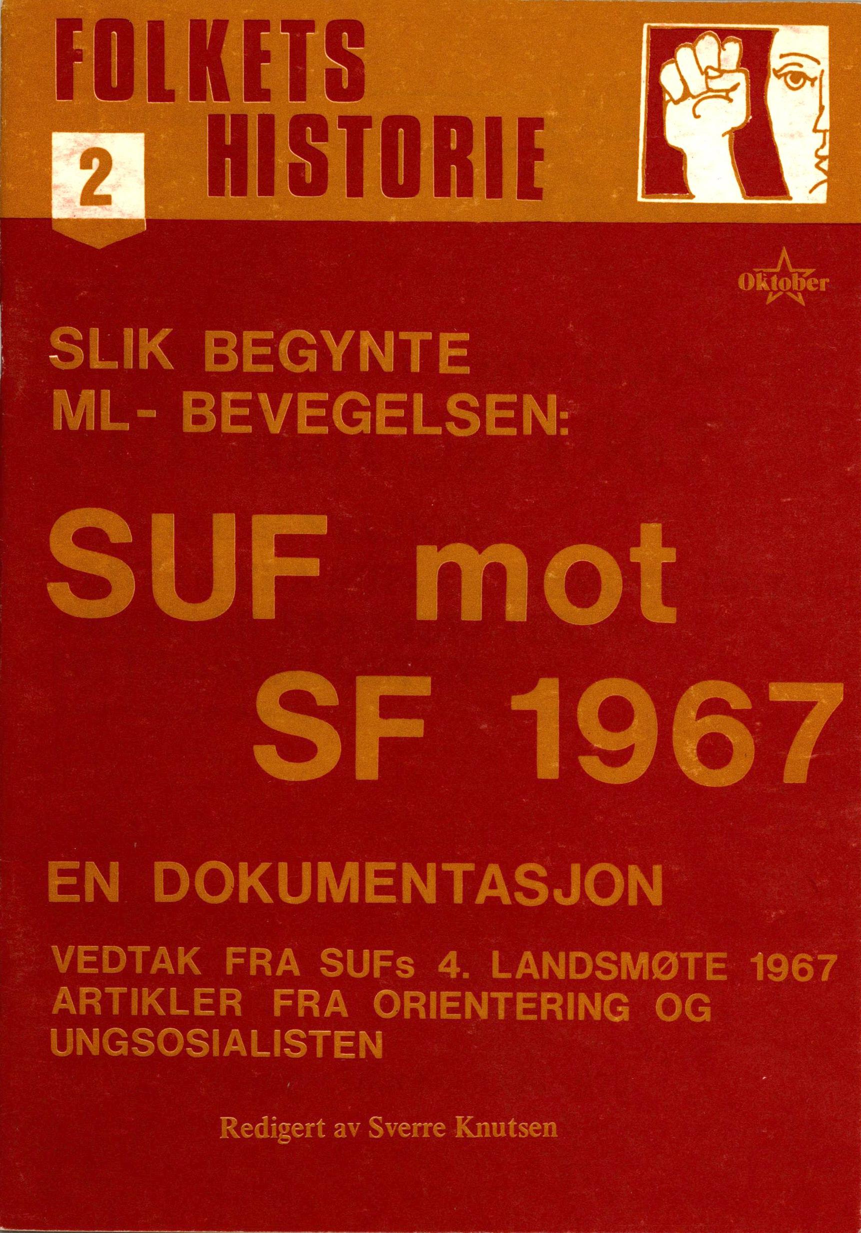 Folkets historie #2: Slik begynte ml-bevegelsen - SUF mot SF 1967 - En dokumentasjon
