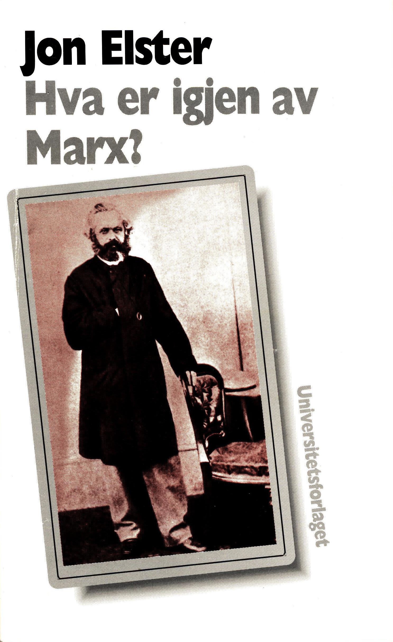 Jon Elster: Hva er igjen av Marx?