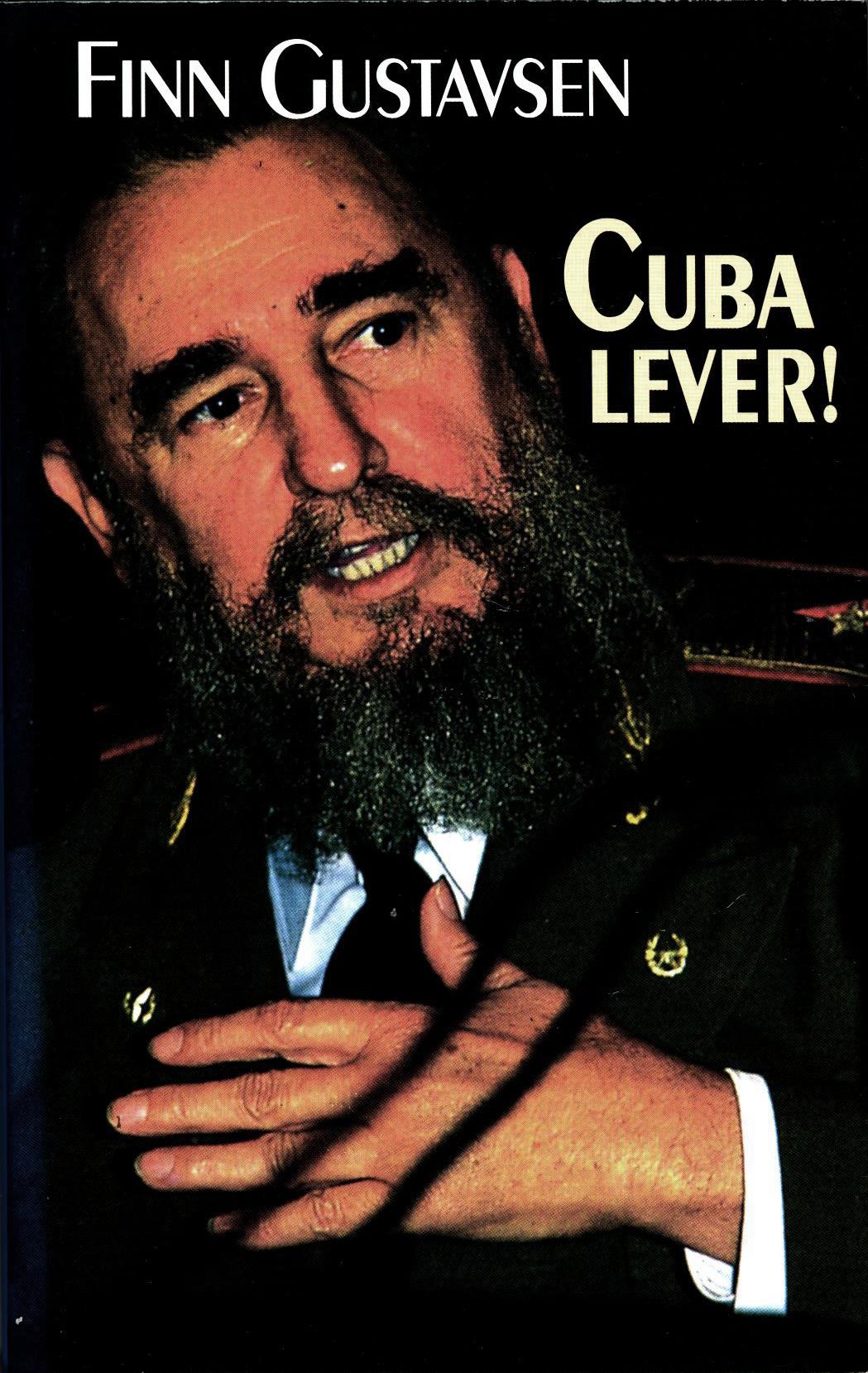 Finn Gustavsen: Cuba lever!