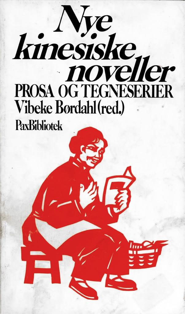 Vibeke Børdahl (red): Nye kinesiske noveller - Prosa og tegneserier