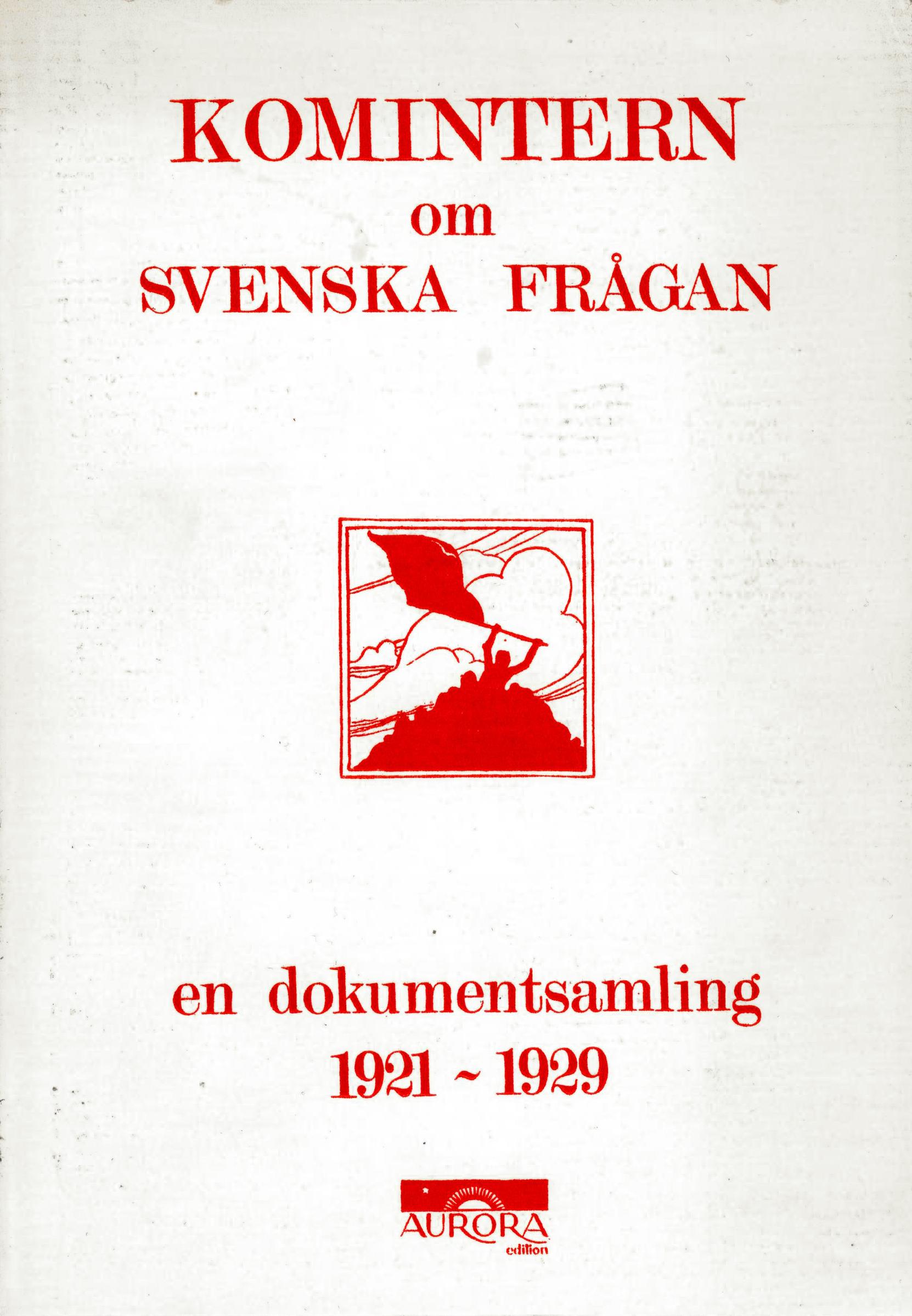 Diverse forfattere: Komintern om svenska frågan - En dokumentsamling 1921-1929