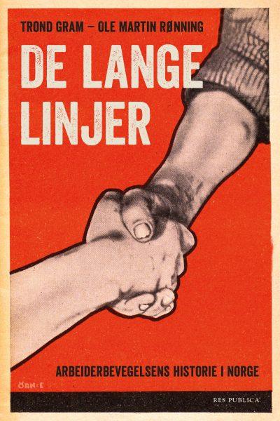 Trond Gram, Ole Martin Rønning: De lange linjer - Arbeiderbevegelsens historie i Norge