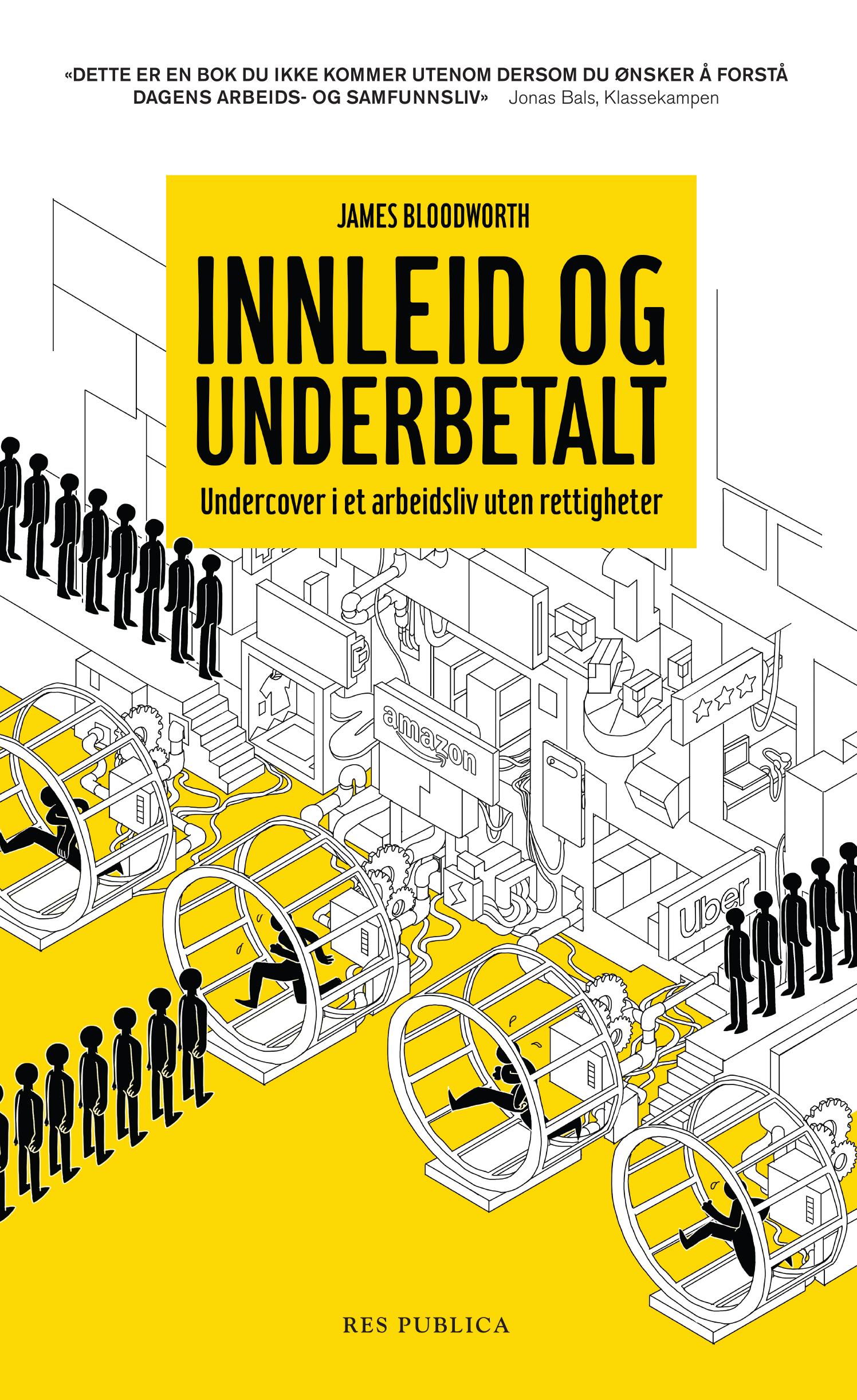 James Bloodworth: Innleid og underbetalt - Undercover i et arbeidsliv uten rettigheter