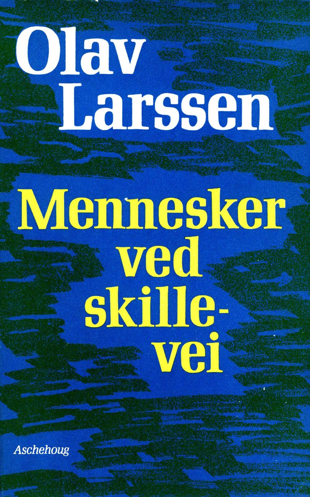 Olav Larssen: Mennesker ved skillevei