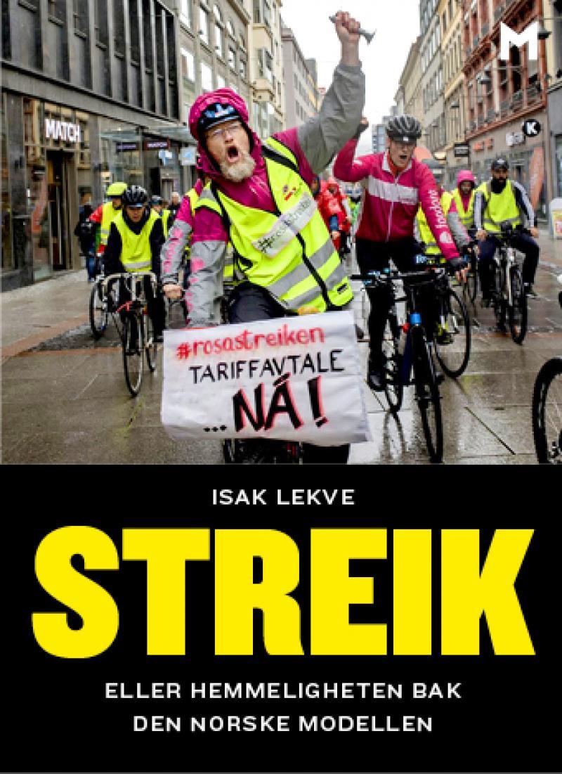 Isak Lekve: Streik - Eller hemmeligheten bak den norske modellen
