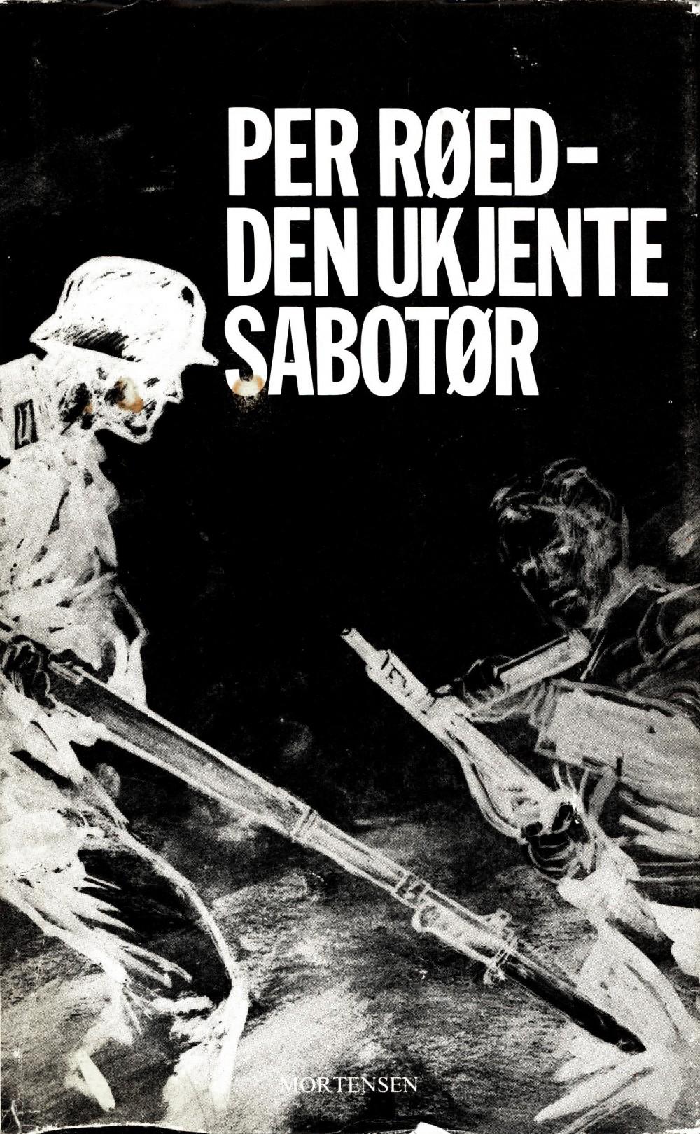 Rolv Høiland: Per Røed - Den ukjente sabotør