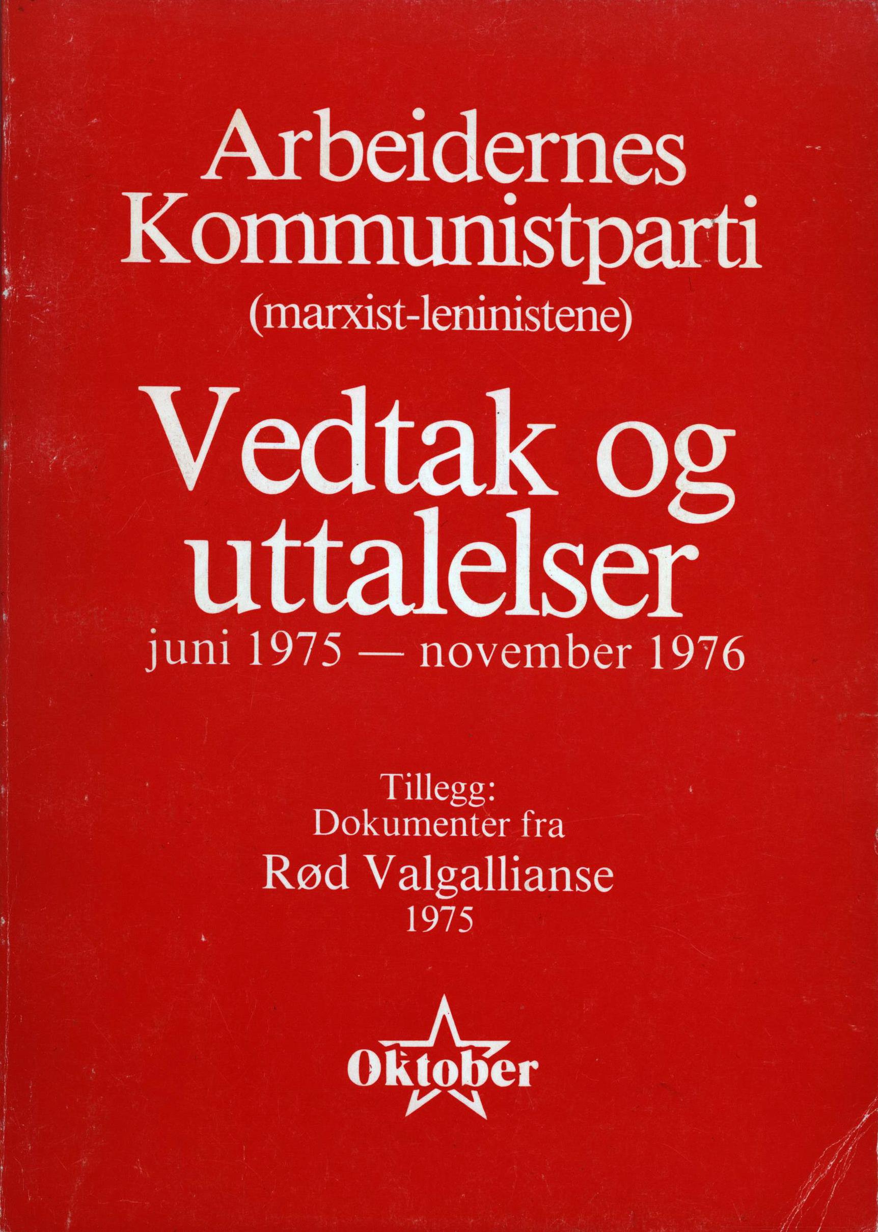 Arbeidernes Kommunistparti (marxist-leninistene): Vedtak og uttalelser juni 1975 - november 1976