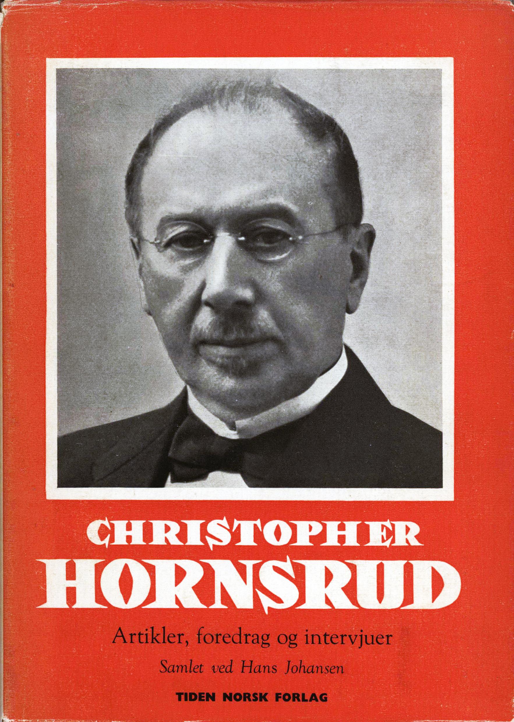 Hans Johansen (red): Christopher Hornsrud - Artikler, foredrag og intervjuer