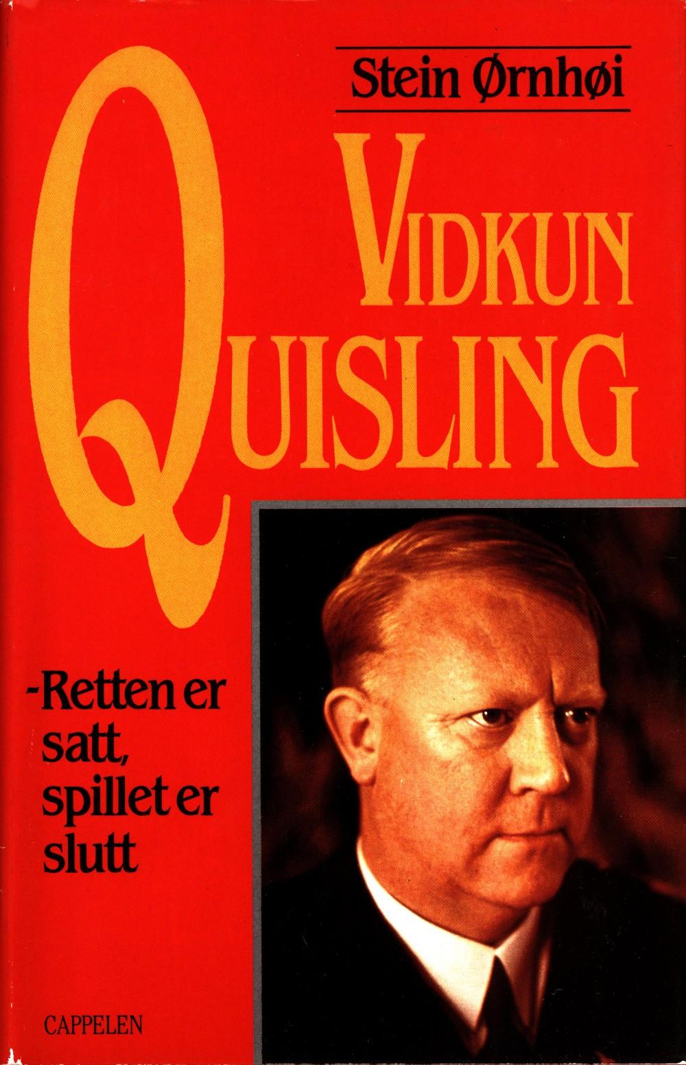 Stein Ørnhøi: Vidkun Quisling - Retten er satt, spillet er slutt
