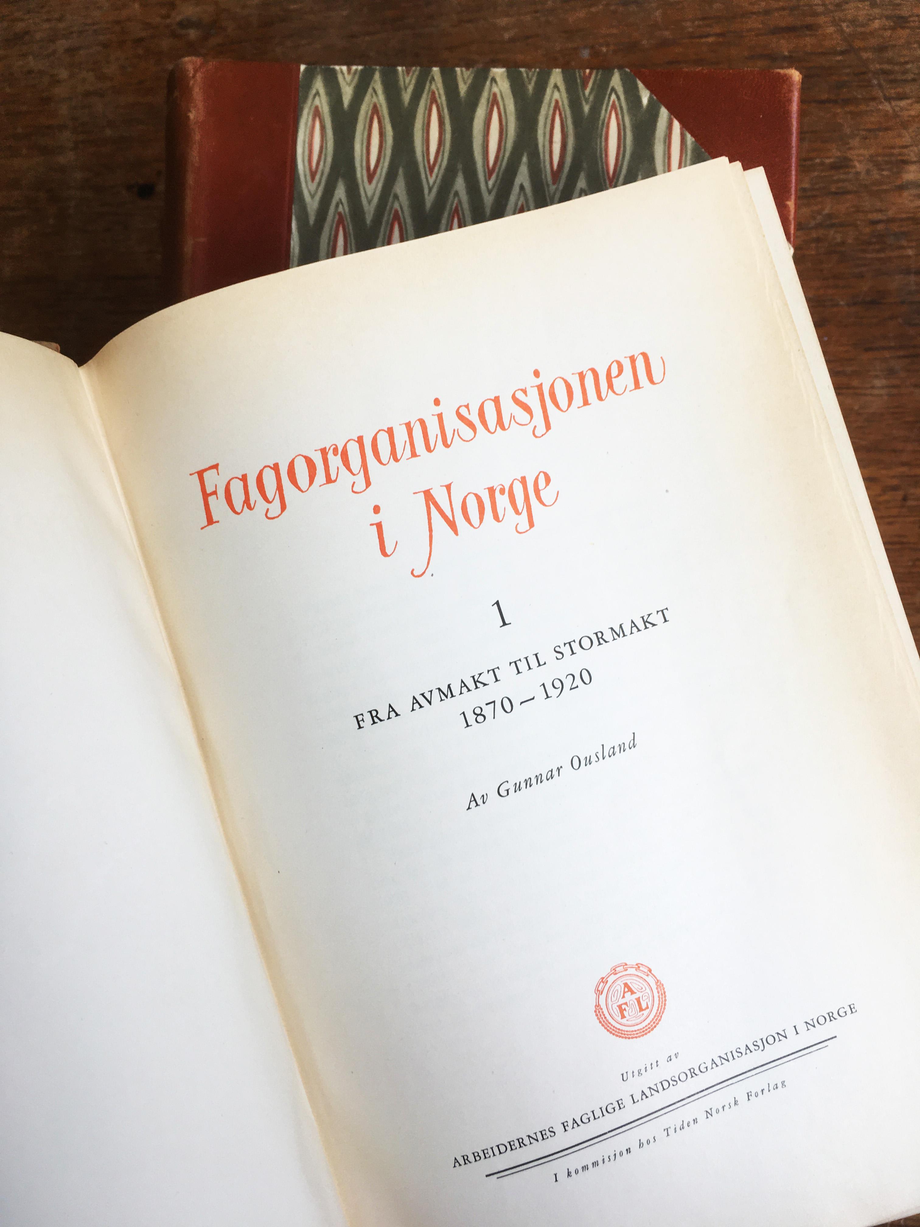 Gunnar Ousland: Fagorganisasjonen i Norge - Bind I-IV