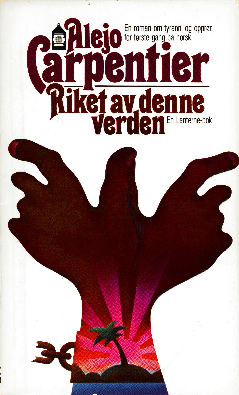 Alejo Carpentier: Riket av denne verden