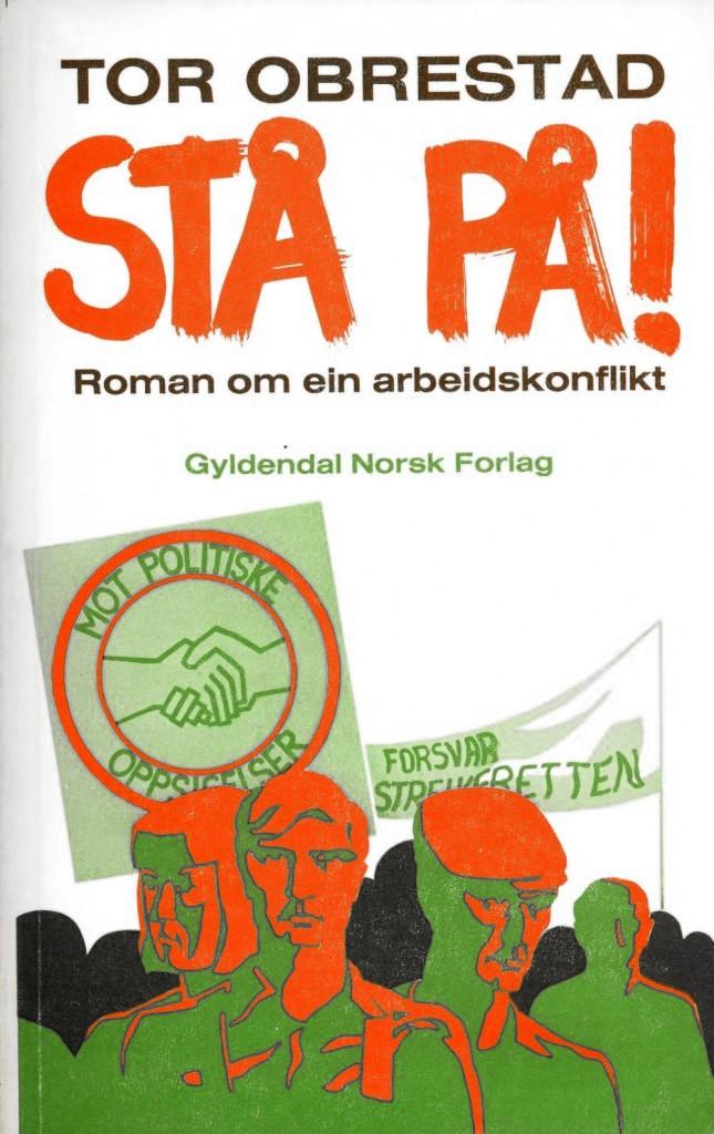 Tor Obrestad: Stå på! Roman om en arbeidskonflikt