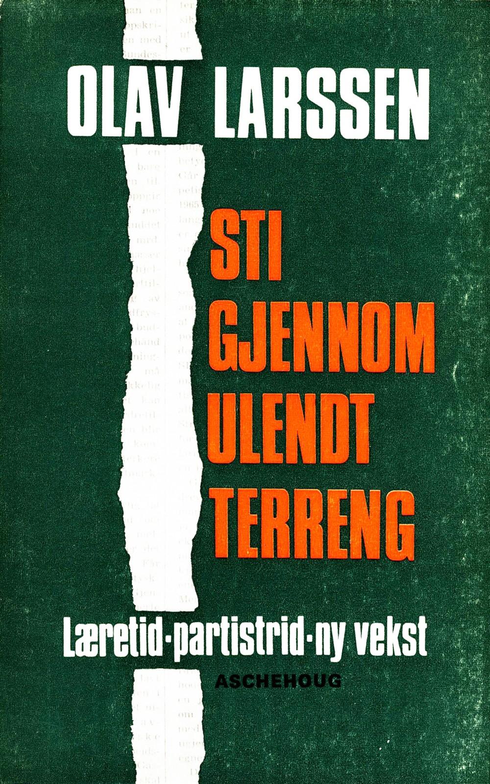 Olav Larssen: Sti gjennom ulendt terreng