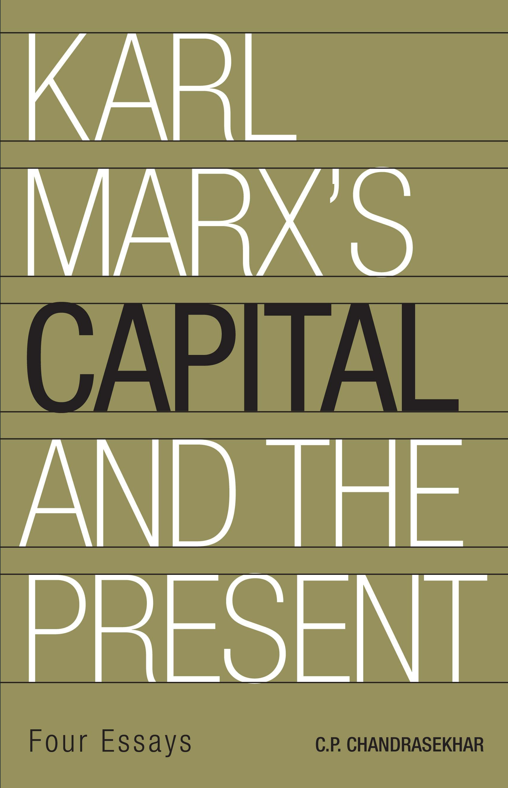 C. P. Chandrasekhar: Karl Marx's Capital and the Presenr