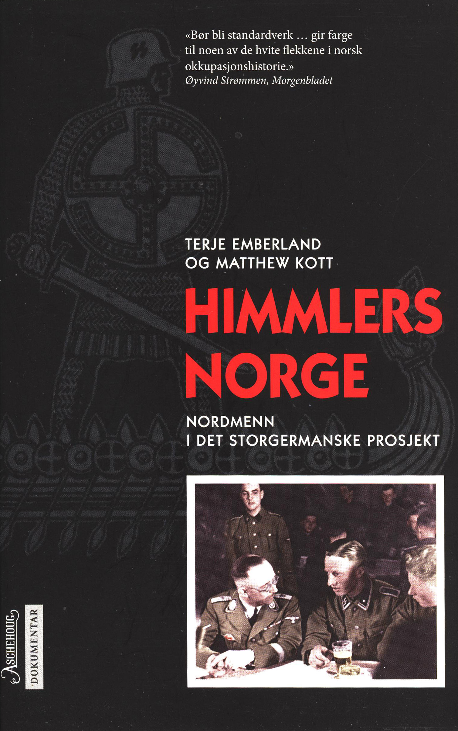 Terje Emberland, Matthew Kott: Himmlers Norge - Nordmenn i det storgermanske prosjekt