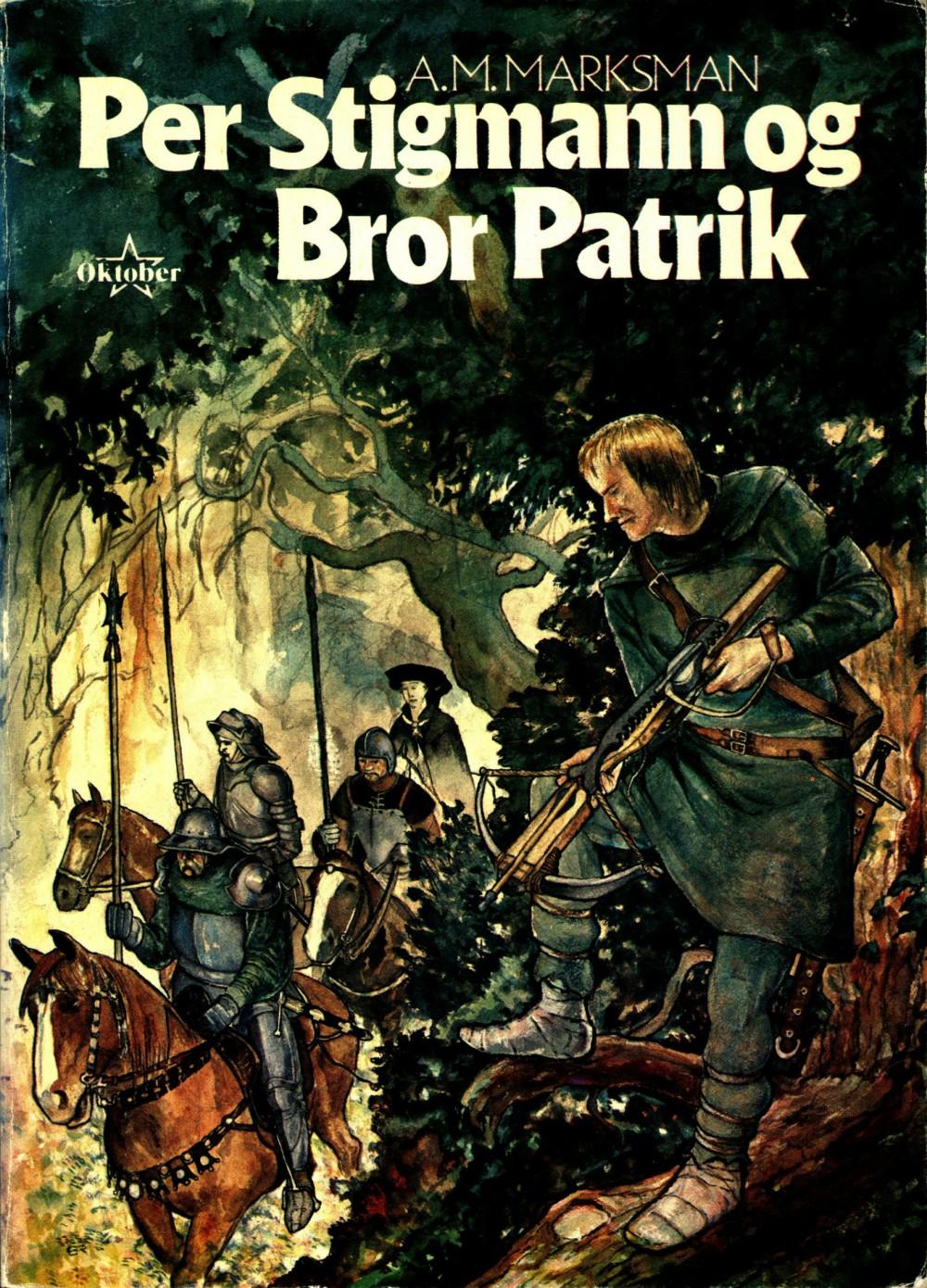 A. M. Marksman: Per Stigmann og Bror Patrik