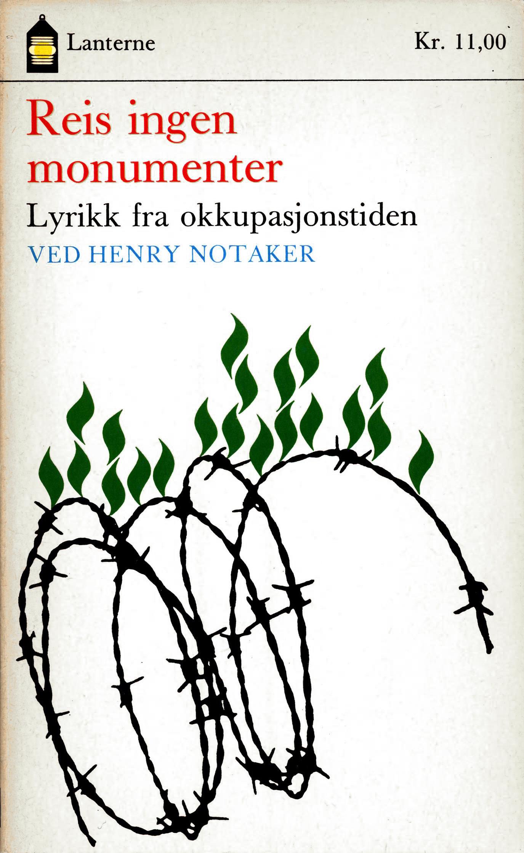 Henry Notaker (red): Reis ingen monumenter - Lyrikk fra okkupasjonstiden