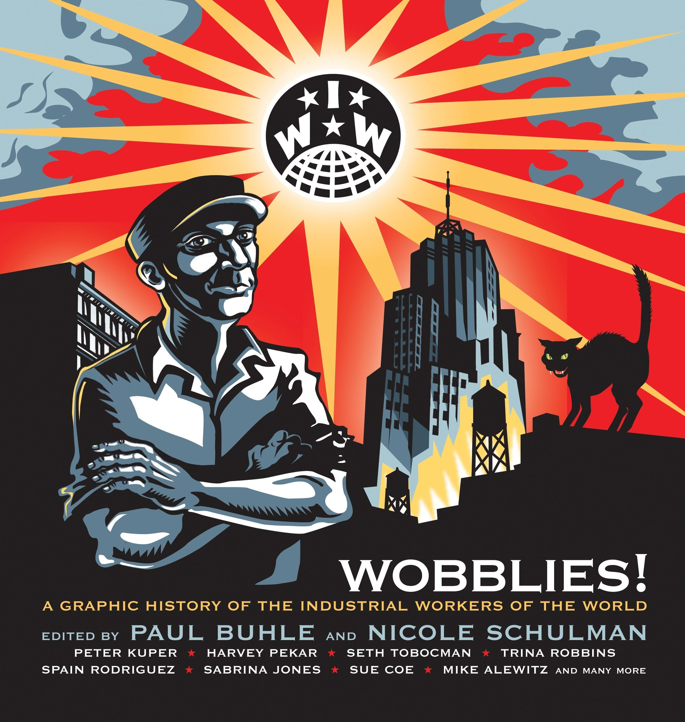 Paul Buhle (red), Nicola Schulman (red): Wobblies! A Graphic History of the Industrial Workers of the World