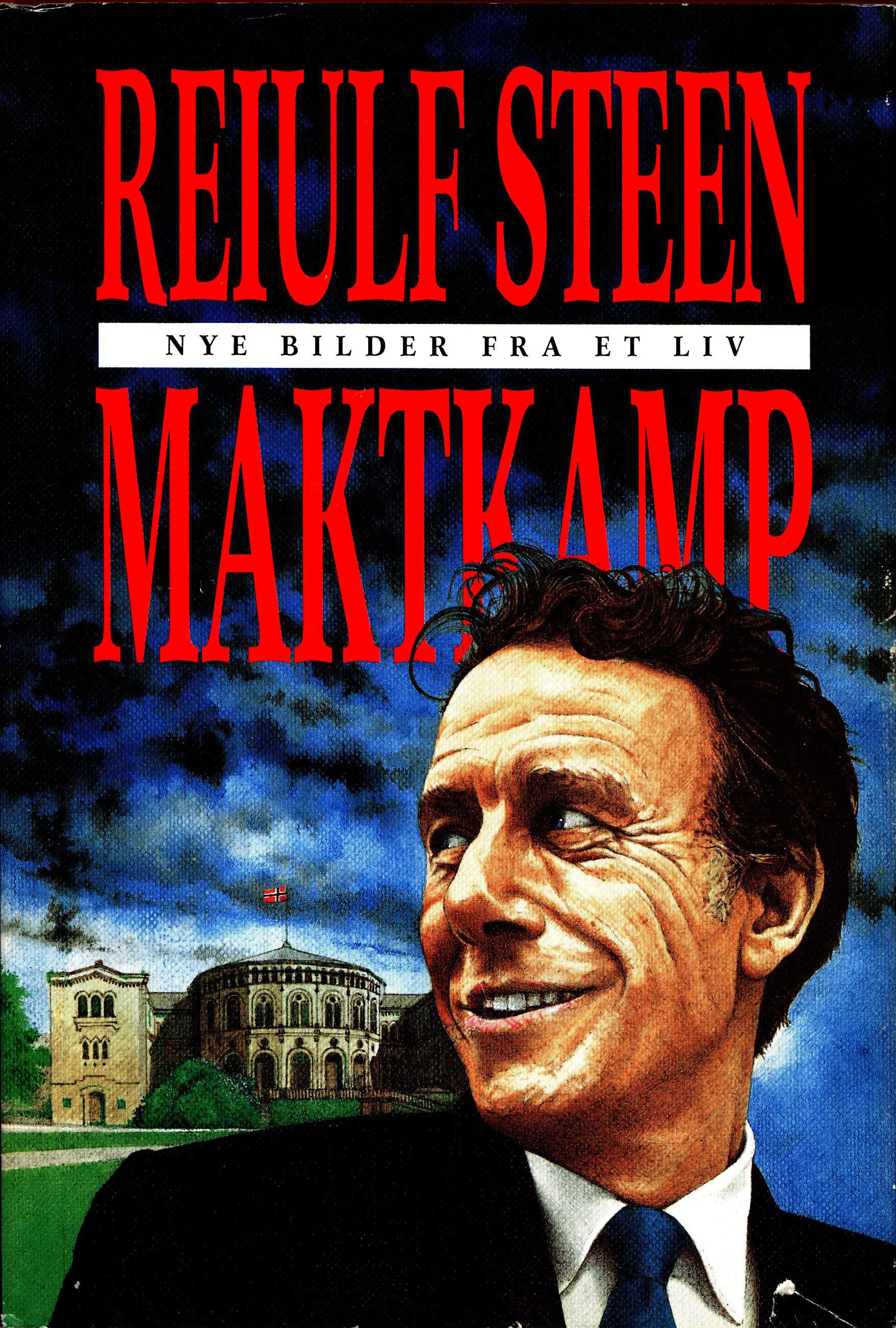 Reiulf Steen: Maktkamp - Nye bilder fra et liv