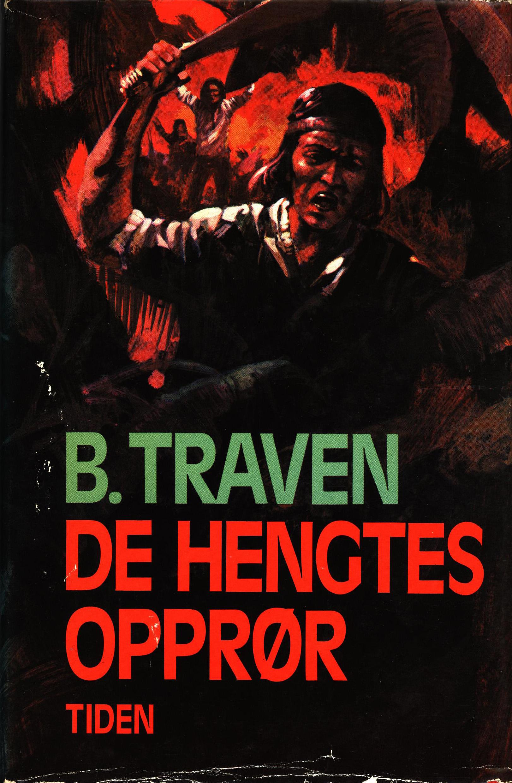 B. Traven: De hengtes opprør