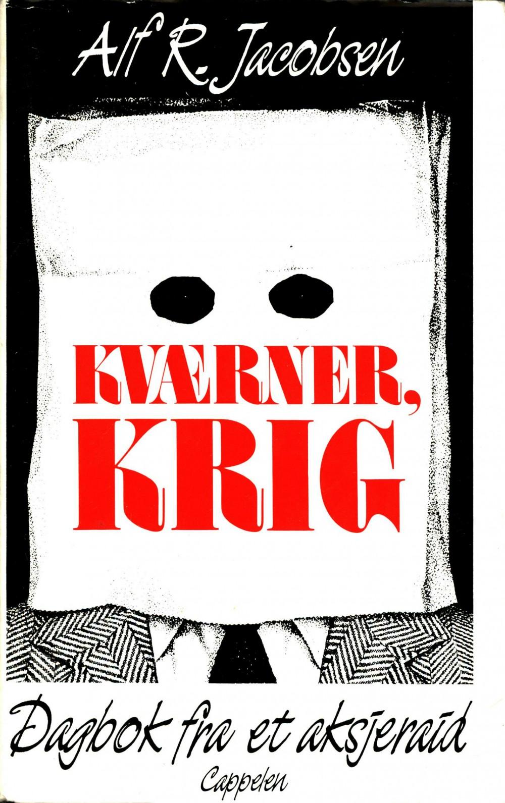 Alf R. Jacobsen: Kværner, krig - Dagbok fra et aksjeraid