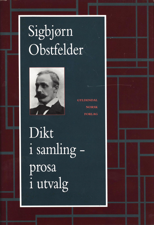 Sigbjørn Obstfelder: Dikt i samling - prosa i utvalg