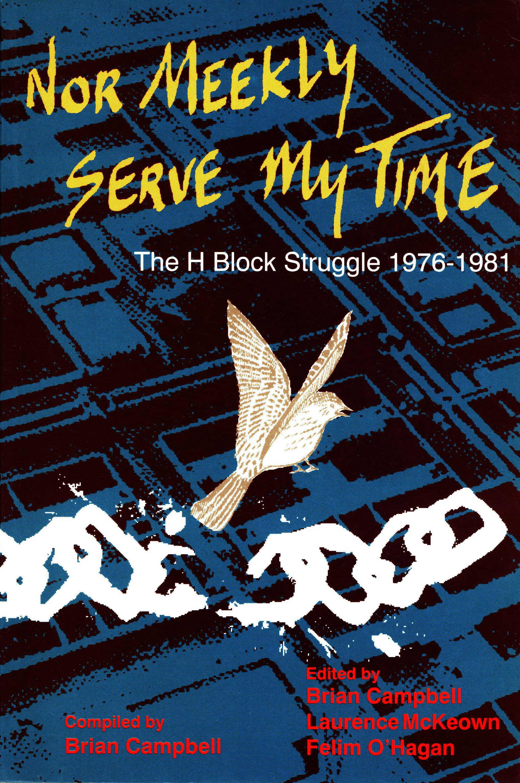 Brian Campbell (red): Nor Meekly Serve My Time - The H Block Struggle 1976-1981