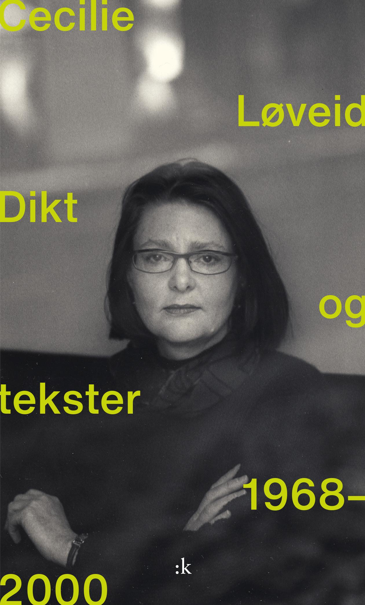 Cecilie Løveid: Dikt og tekster 1968-2000