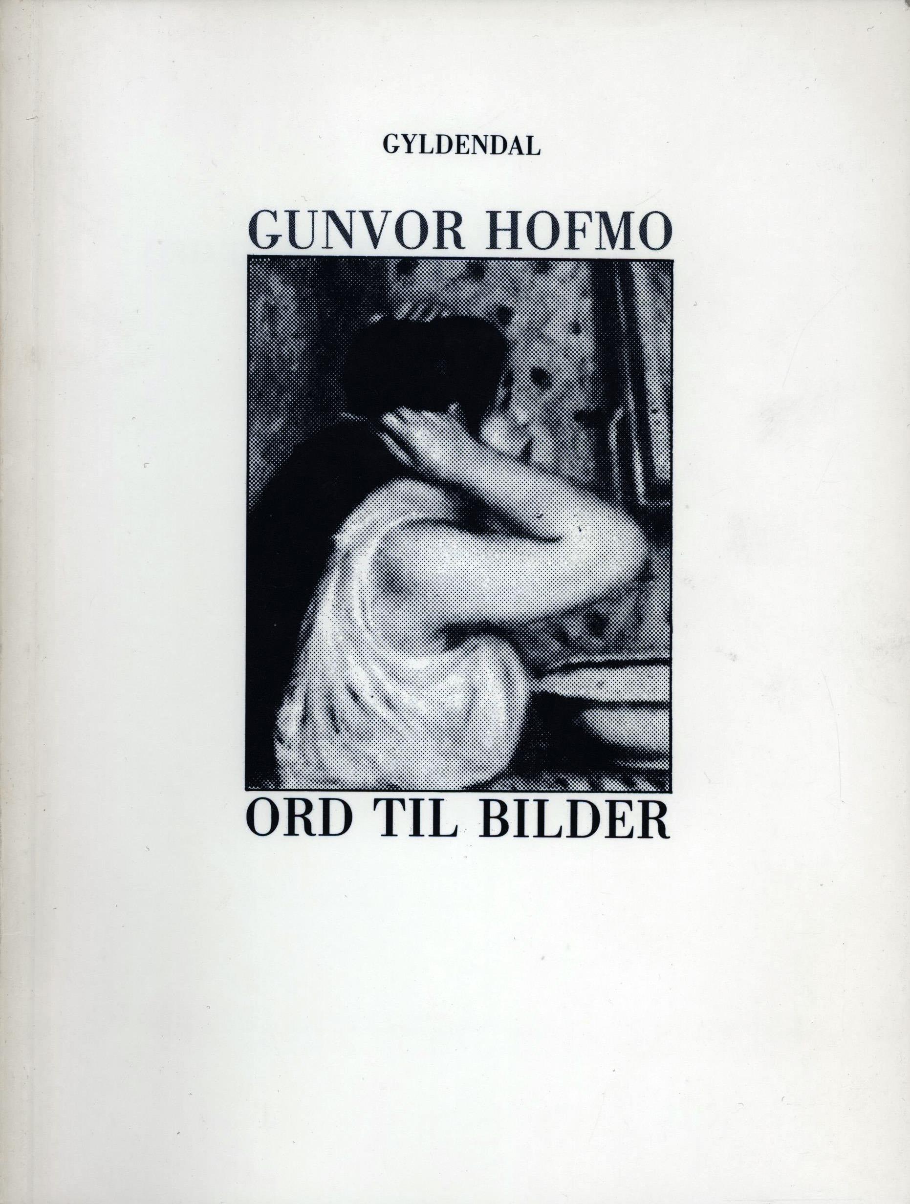 Gunvor Hofmo: Ord til bilder