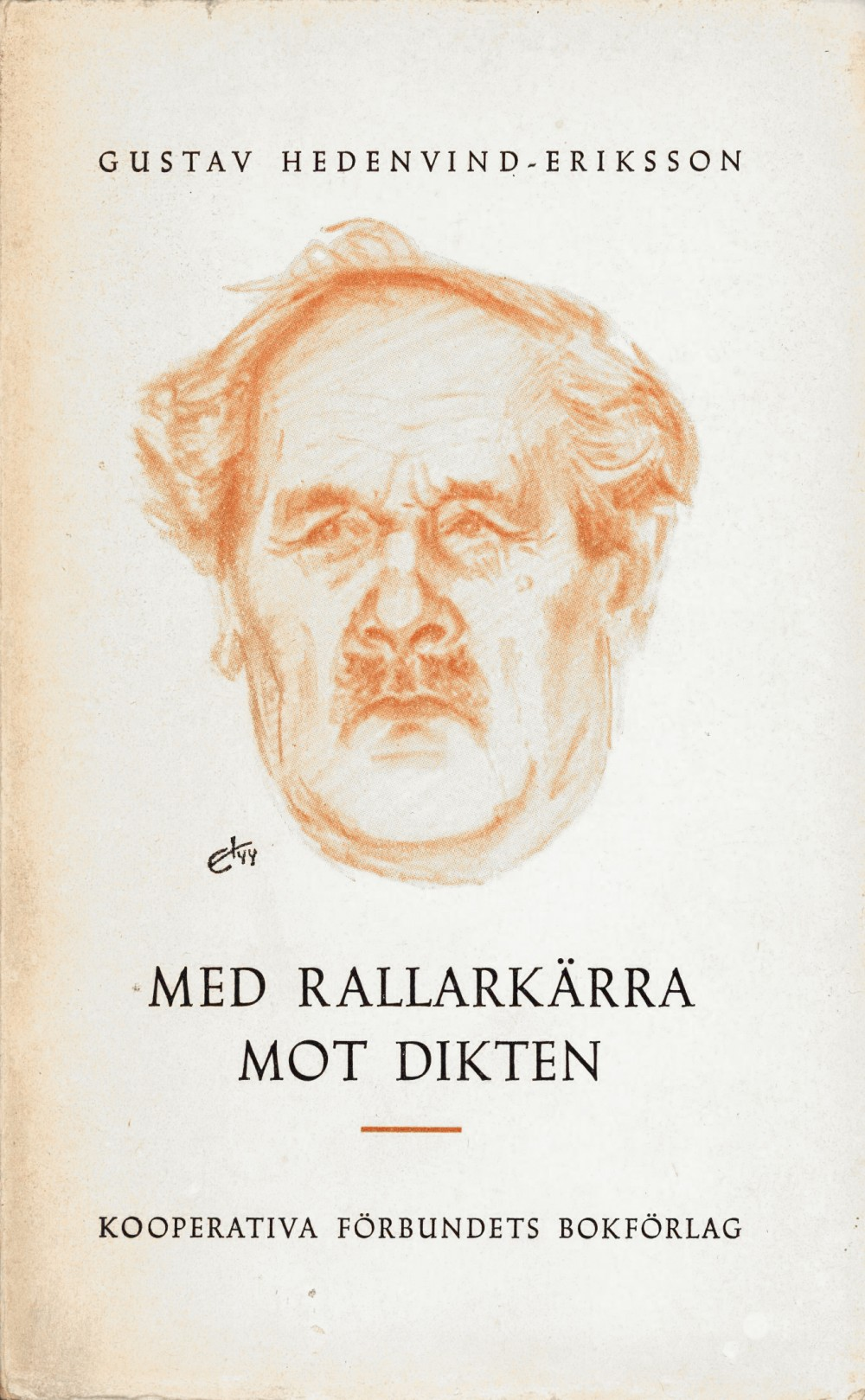 Gustav Hedenvind-Eriksson: Med rallarkärra mot dikten