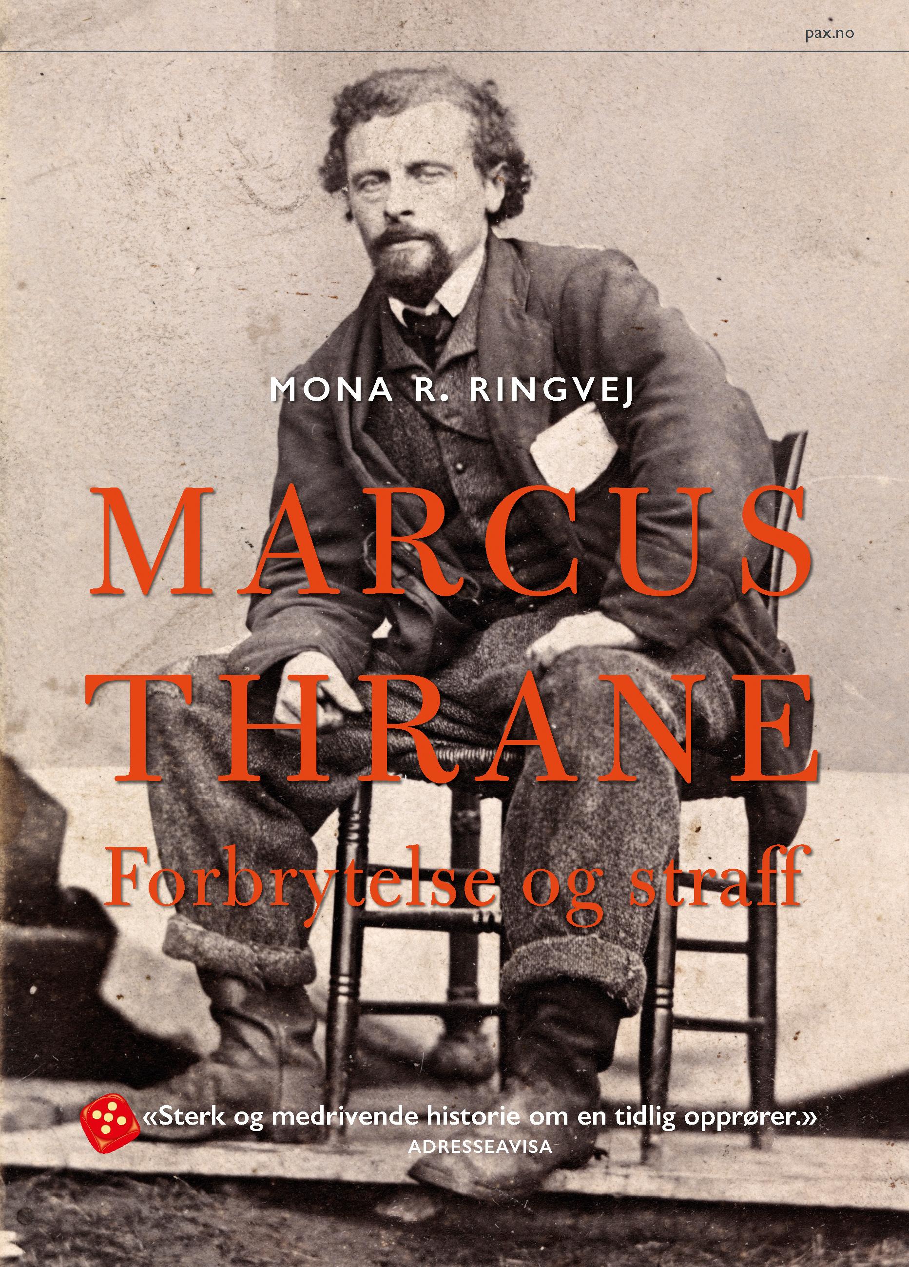 Mona R. Ringvej: Marcus Thrane - Forbrytelse og straff