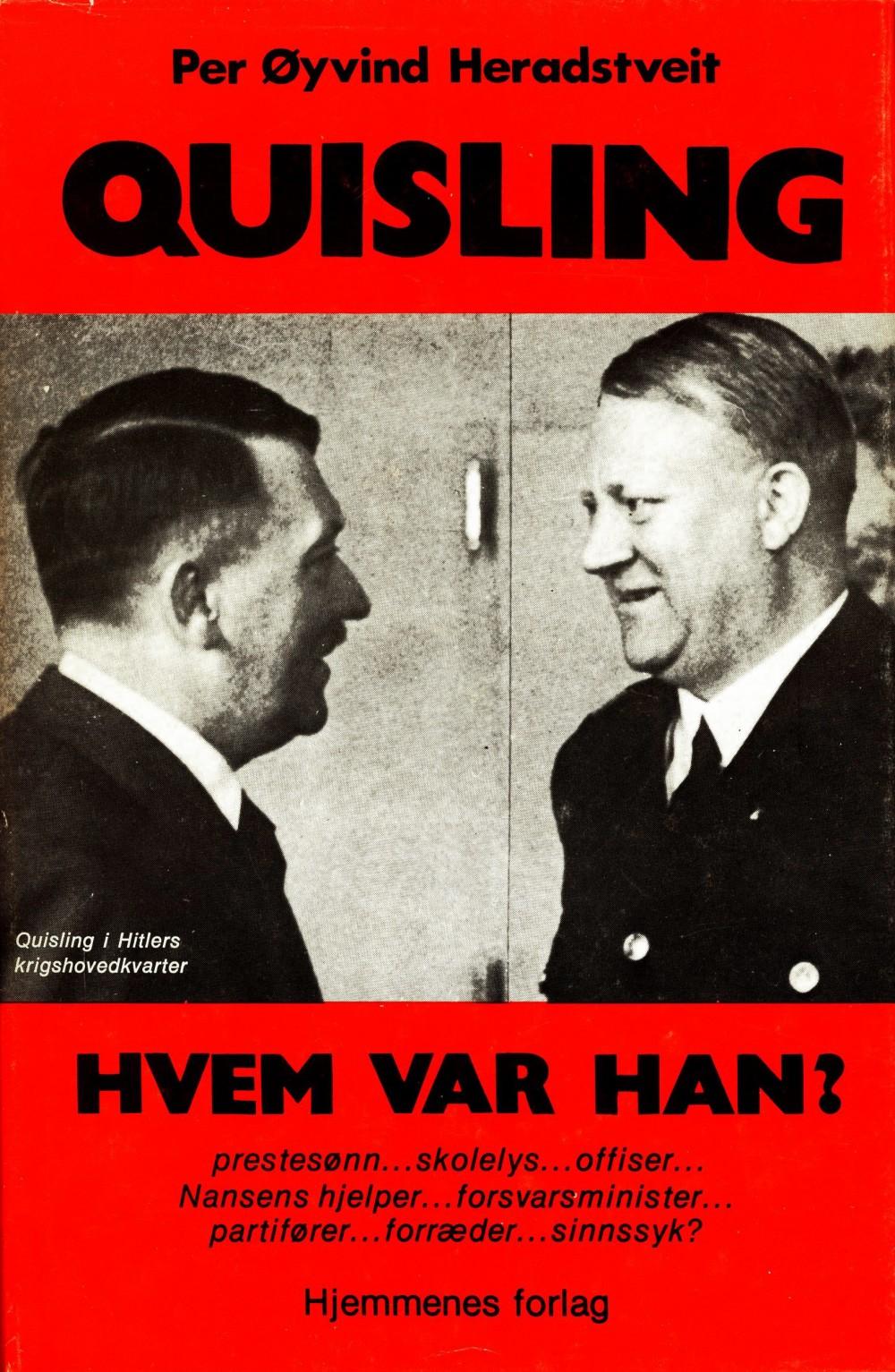 Per Øyvind Heradstveit: Quisling - Hvem var han?