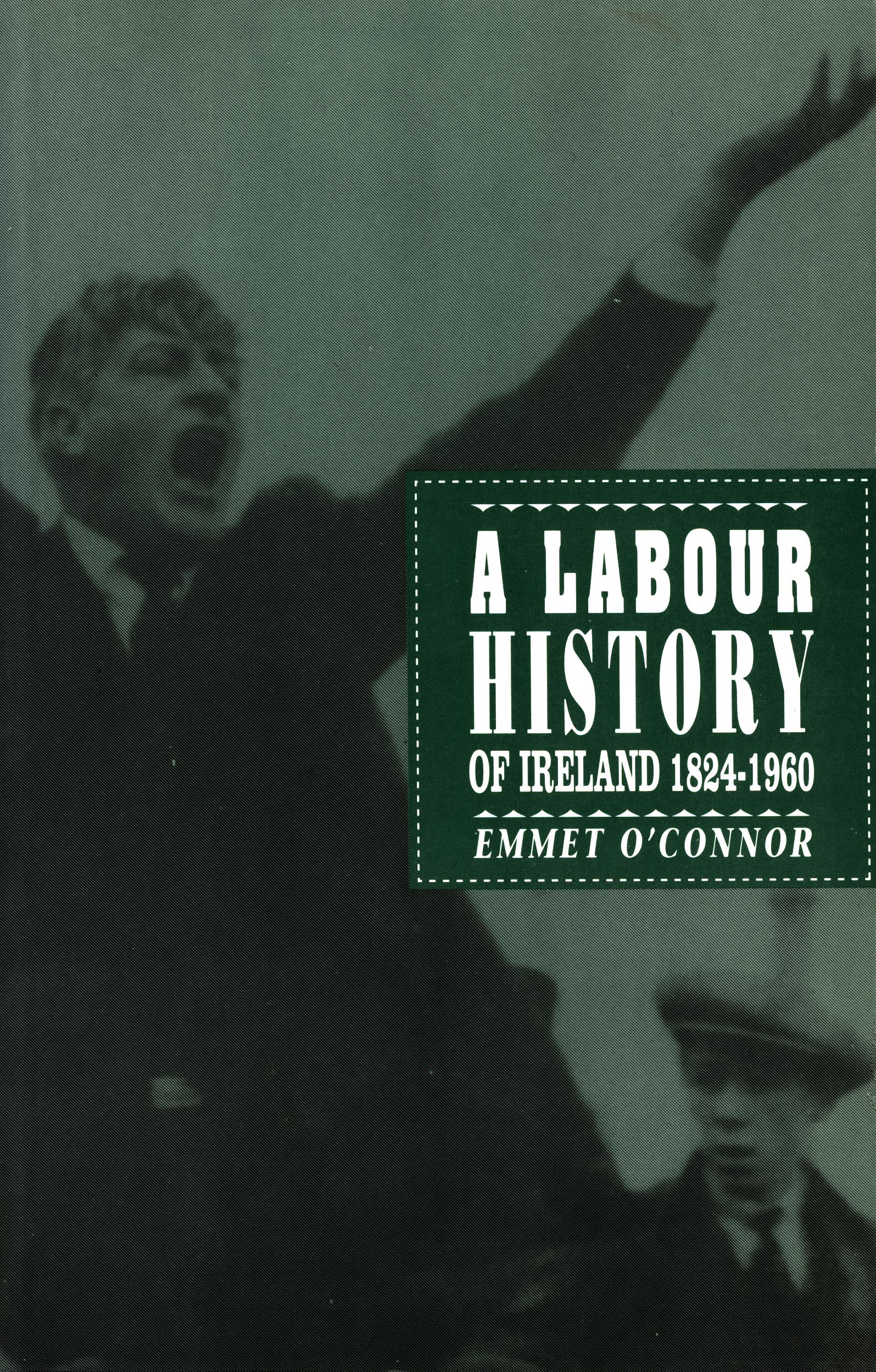 Emmet O'Connor: A Labour History of Ireland 1824-1960