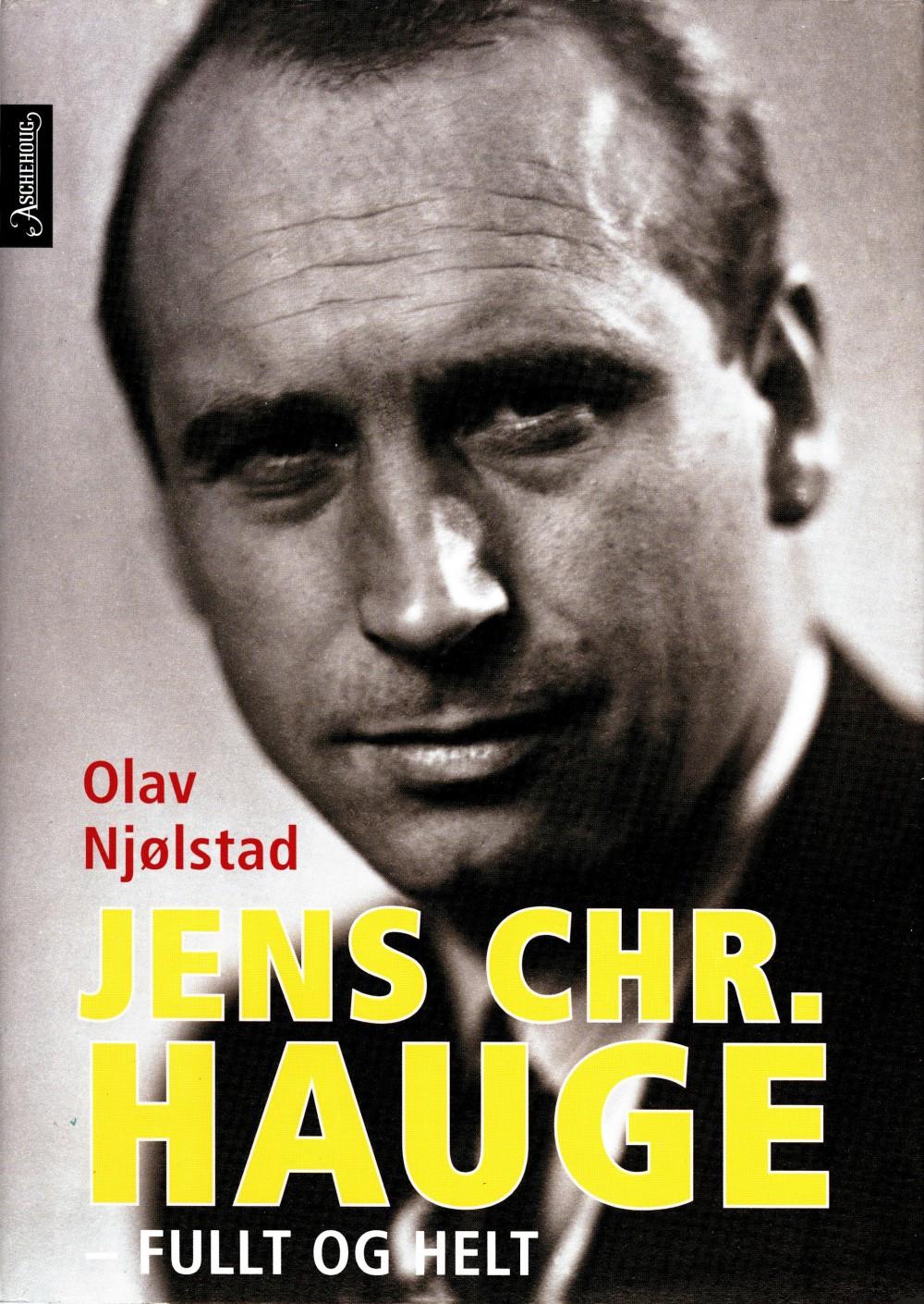 Olav Njølstad: Jens Chr. Hauge - Fullt og helt