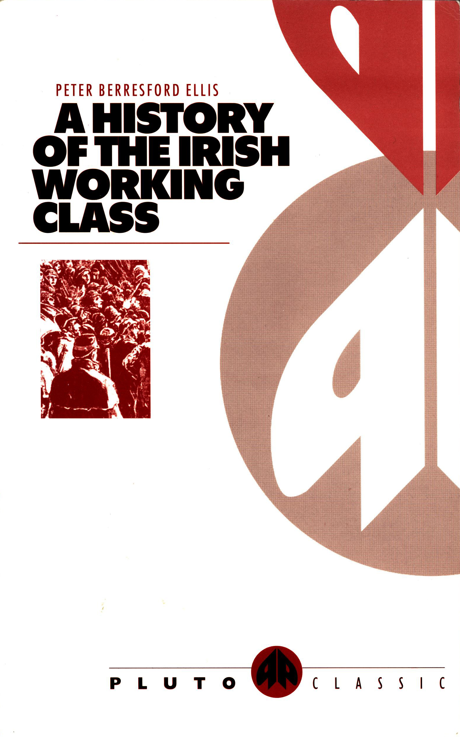 Peter Berresford Ellis: A History of the Irish Working Class