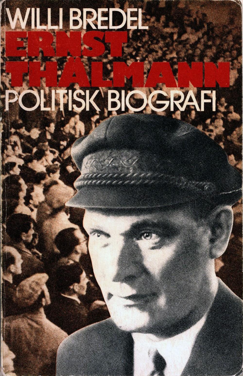 Willi Bredel: Ernst Thälmann - Politisk biografi