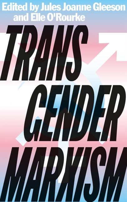 Jules Joanne Gleeson (red), Elle O'Rourke (red): Transgender Marxism