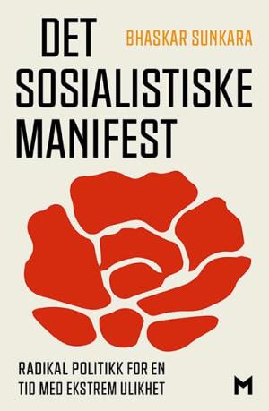 Bhaskar Sunkara: Det sosialistiske manifest